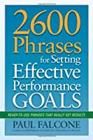 2600 Phrases for Setting Effective Performance Goals: Ready-to-Use Phrases That Really Get Results Front Cover