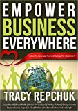 Empower Business Everywhere: How to Change the World with Your Why Pdf