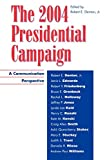 img - for The 2004 Presidential Campaign: A Communication Perspective (Communication, Media, and Politics) book / textbook / text book