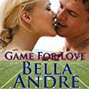 Game For Love: Bad Boys of Football 1 Audiobook by Bella Andre Narrated by Eva Christensen