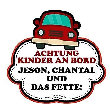 Kinder An Bord Jesen Chantal Und Das Fette Vinyl Aufkleber