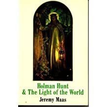 Holman Hunt and the Light of the World