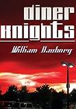 Diner Knights, William Daubney, 1462633498