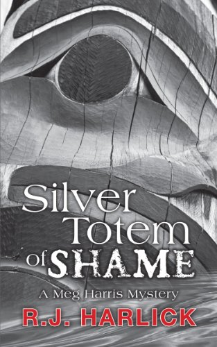 (Silver Totem of Shame: A Meg Harris Mystery)