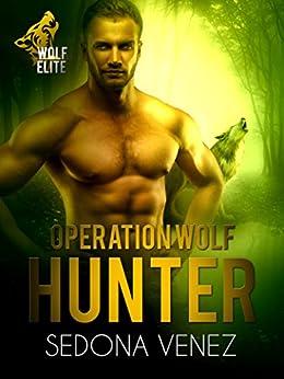 Operation Wolf: Hunter (Wolf Elite Book 3) by [Venez, Sedona]