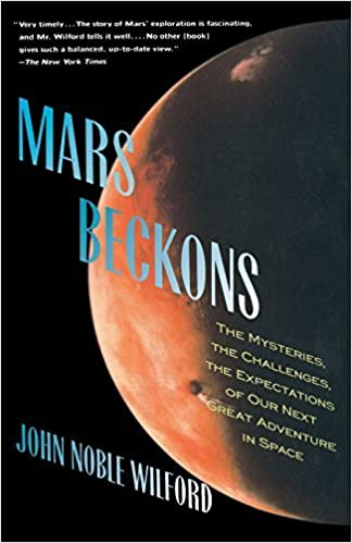 Book Mars Beckons: The Mysteries, the Challenges, the Expectations of Our Next Great Adventure in Space by John Noble Wilford (1991-12-03)