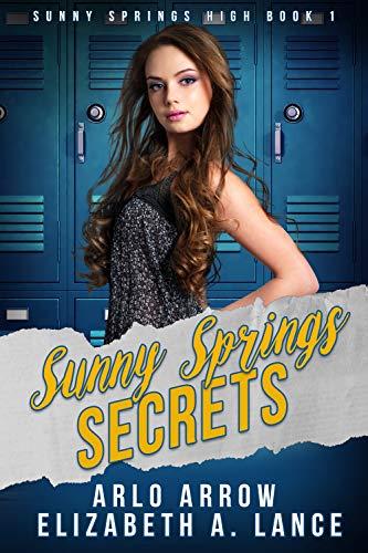 Sunny Springs Secrets: A High School Bully Romance (Sunny Springs High Book 1)