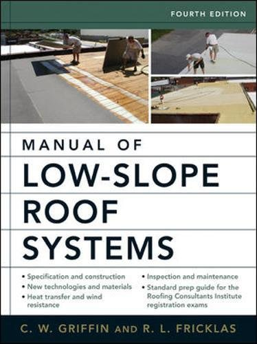Manual of Low-Slope Roof Systems: Fourth Edition by C W Griffin