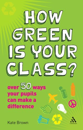 Download How Green is Your Class?: Over 50 Ways your Students Can Make a Difference by Brown Kate (2008-09-20) Paperback pdf epub