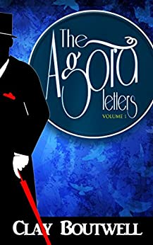 The Agora Letters: 19th Century Historical Murder Mysteries by [Boutwell, Clay]