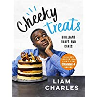 Liam Charles Cheeky Treats: Includes recipes from the new Liam Bakes TV show on Channel 4