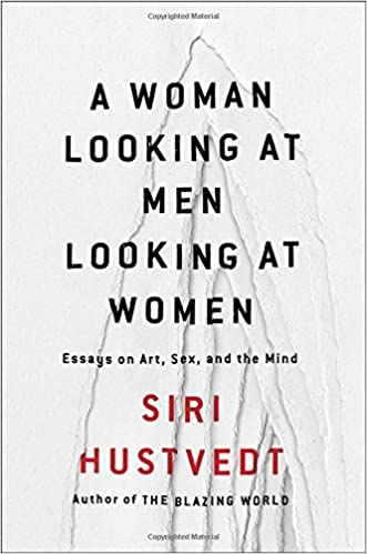 a w looking at men looking at women essays on art sex and  a w looking at men looking at women essays on art sex and the mind siri hustvedt 9781501141096 com books