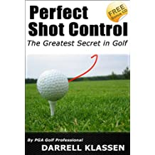 Perfect Shot Control (Golf's an Easy Game Book 2)