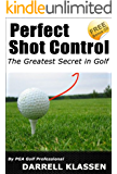 Perfect Shot Control (Golf's an Easy Game Book 2) (English Edition)