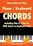 img - for Learn How to Play Piano / Keyboard Chords Including 9ths & 13ths Etc. With Charts in Keyboard View book / textbook / text book