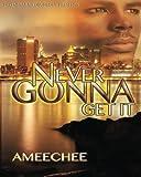 Never Gonna Get It, Ameechee, 1492962139
