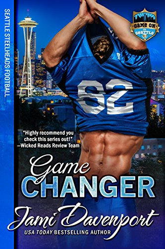 Game Changer: A Game On in Seattle Sports Romance (Seattle Steelheads Book 3)