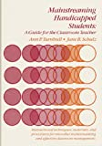 Mainstreaming Handicapped Students, Ann P. Turnbull and Jane B. Schulz, 0205061079