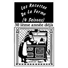 LES RECETTES DE LA FERME (4 SAISONS) tome 1: comme les recettes de grand-mère (French Edition)