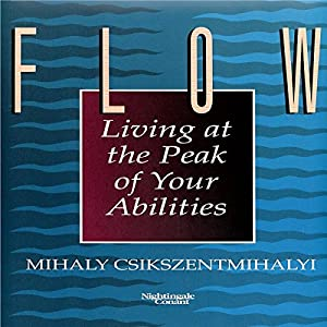Amazon Flow Living At The Peak Of Your Abilities Audible Audio Edition Mihaly Csikszentmihalyi Nightingale Conant Books