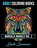 Adult Coloring Books: Animal Mandala Designs and Stress Relieving Patterns for Anger Release, Adult Relaxation, and Zen: 2