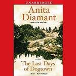 The Last Days of Dogtown: A Novel | Anita Diamant