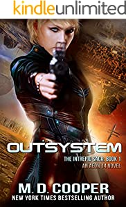 Outsystem: A Military Science Fiction Space Opera Epic (The Intrepid Saga Book 1)