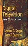 Digital Television, Lennard G. Kruger and Peter F. Guerrero, 1590335023