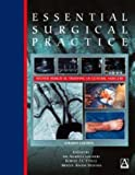 img - for Essential Surgical Practice, 4Ed: Higher Surgical Training in General Surgery (Hodder Arnold Publication) book / textbook / text book