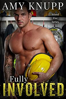 Fully Involved (Island Fire Book 3) by [Knupp, Amy]