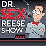 The Dr. 'Sex' Reese Show: Toys | Joe Randazzo,Tony Camin,John Harris