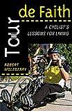 Tour de Faith: A Cyclist s Lessons for Living