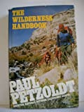 img - for The Wilderness Handbook by Paul Petzoldt (1974-04-01) book / textbook / text book
