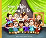 Snow White and the Seven Dorks: A Readers' Theater Script and Guide