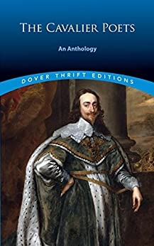 cavalier poets favour the court of charles i Metaphysical and cavalier poetry  poets associated with charles i's court and cause during english civil war  metaphysical poets/poetry fell out of favor after .