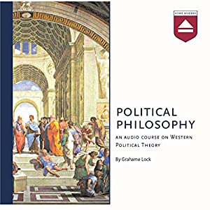Political Philosophy: An audio course on Western Political Theory Audiobook