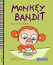 Monkey Bandit Eats with a Spoon (Monkey Bandit Funny Children's Books Series for Babies and Toddlers Ages 0 - 4)