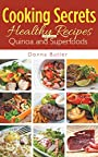 Cooking Secrets: Healthy Recipes Including Quinoa and Superfoods