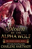 Download Stolen by the Alpha Wolf (The Chosen Series Book 2) in PDF ePUB Free Online
