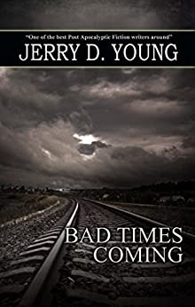 Bad Times Coming by [Young, Jerry D.]