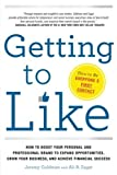 Getting to Like: How to Boost Your Personal and Professional Brand to Expand Opportunities, Grow Your Business, and Achieve Financial Success