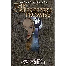 The Gatekeeper's Promise: Gatekeeper's Saga, Book Six (The Gatekeeper's Saga 6)