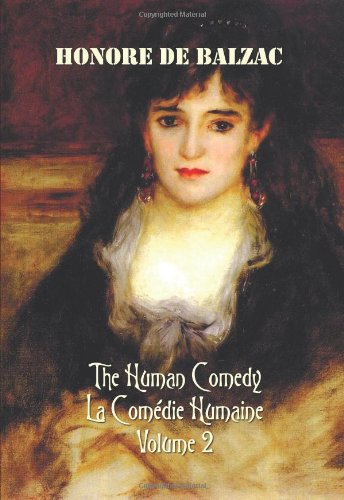 The Human Comedy, La Comedie Humaine, Volume 2, Includes the Following Books (Complete and Unabridged): A Woman of Thirty, the Thirteen, the Girl with
