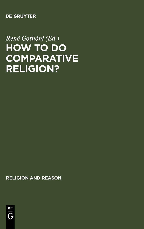 How to do comparative religion? : three ways, many goals