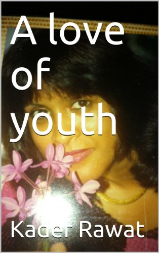 Book: A love of youth (A YOUNG GIRL IN LOVE Book 1) by Kader Rawat