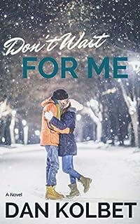 Don't Wait For Me by Dan Kolbet ebook deal