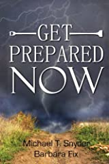 Get Prepared Now!: Why A Great Crisis Is Coming & How You Can Survive It Paperback