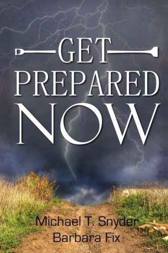 Download Get Prepared Now!: Why A Great Crisis Is Coming & How You Can Survive It PDF