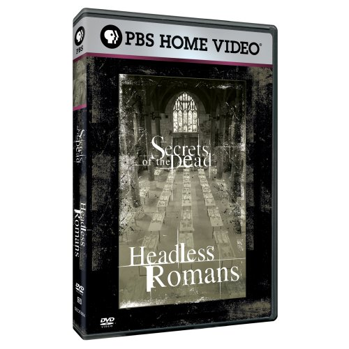 Secrets of the Dead - Headless Romans by PBS
