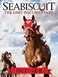 Seabiscuit: The Lost Documentary (in Color)